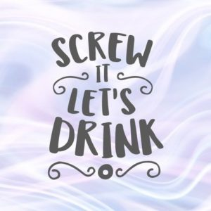 Wine SVG Screw it Lets Drink Funny Alcohol Lover Wine Glass Laser Cut Clipart