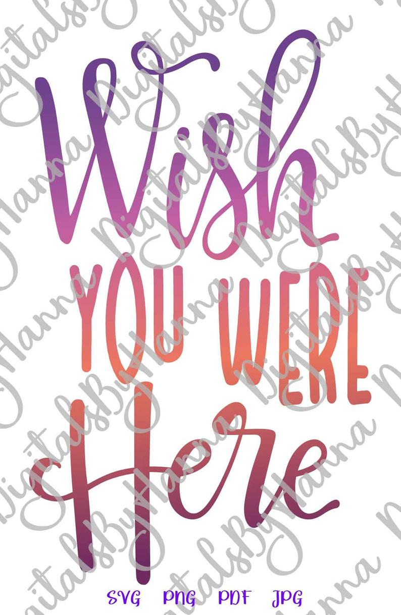 wish you were here svg bff miss best friend distance relationship quote print clipart