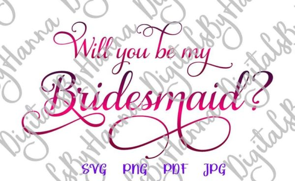 Bachelorette SVG Files for Cricut Will You be My Bridesmaid Bride Tribe Print Wedding Bridal