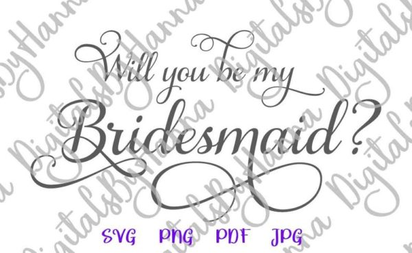Bachelorette SVG Files for Cricut Will You be My Bridesmaid Proposal Team Bride Tribe Print Wedding