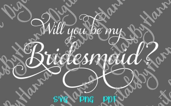 Bachelorette SVG Will You be My Bridesmaid Team Bride Tribe Print Wedding Bridal