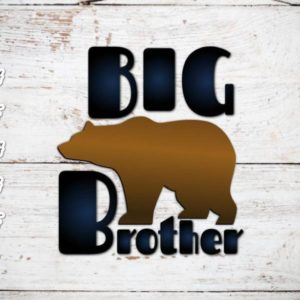 Bear Family SVG Big Brother New Baby Shower Promoted Bro tShitr Tee Mug Cut Print