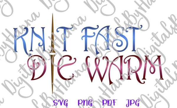 Crafty Girl Quote SVG Saying Knit Fast Die Warm Svg Funny Decor Word Print Tee Sublimation