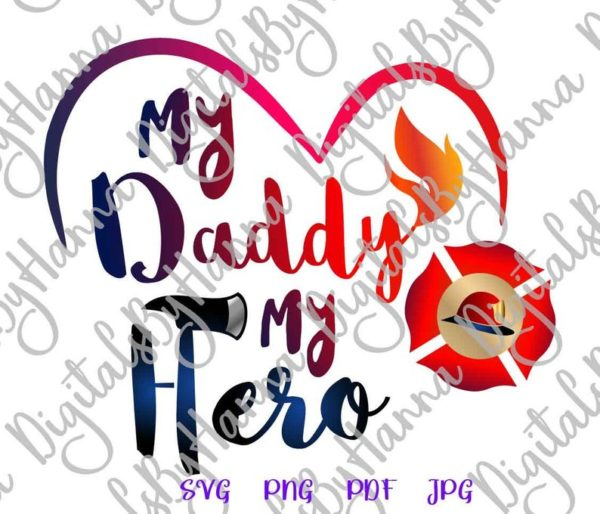 Daddy is My Hero SVG Emblem Fire Fighter Fireman Cut Print Sublimation