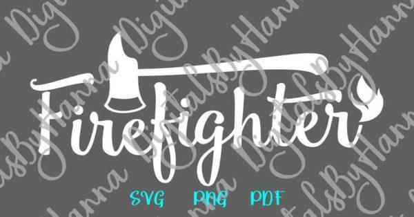 Fire Fighter SVG Fireman Axe Shirt Tee Mug Cup Tumbler Cut Print Sublimation Graphics