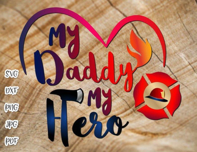 Firefighter Svg Daddy Is My Hero Emblem Fireman Clipart