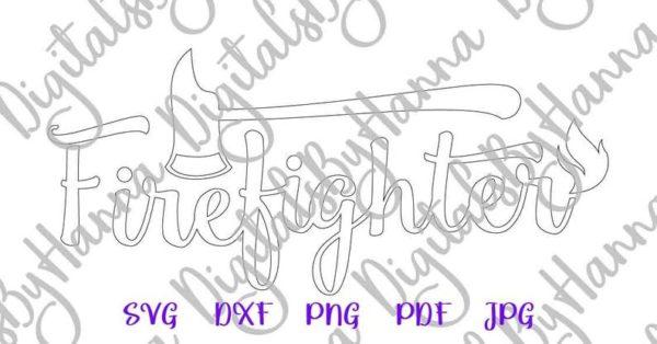 Firefighter SVG File for Cricut Fireman Axe Quote Sign Shirt Tee Mug Cup Tumbler Print
