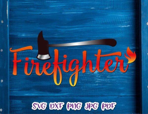 Firefighter SVG Fireman Axe Shirt Tee Mug Cup Tumbler Cut Print Graphics