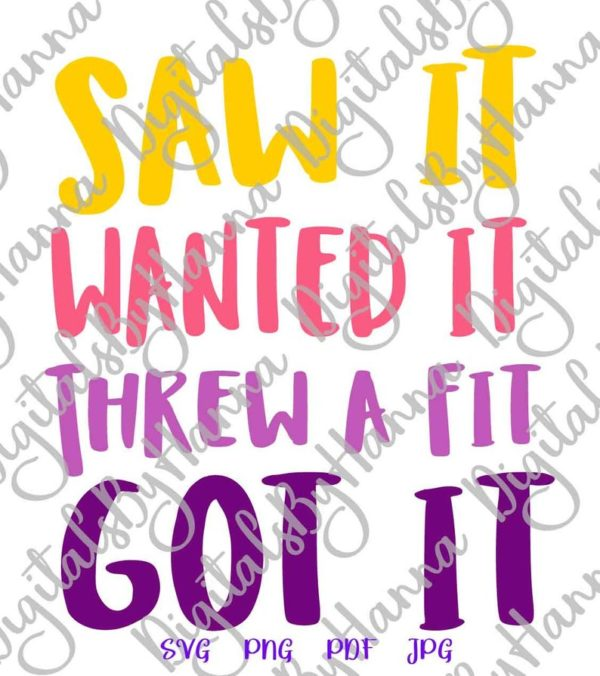 Funny Baby SVG File for Cricut Saw Want Threw Fit Got it Onesie Bodysuit Outfit Clothes Tee Quote Print
