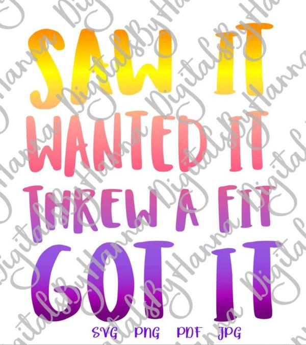 Funny Baby SVG File for Cricut Saying Saw Want Threw Fit Got it Bodysuit Outfit Clothes Word Sign Tee Quote Cut Print Sublimation