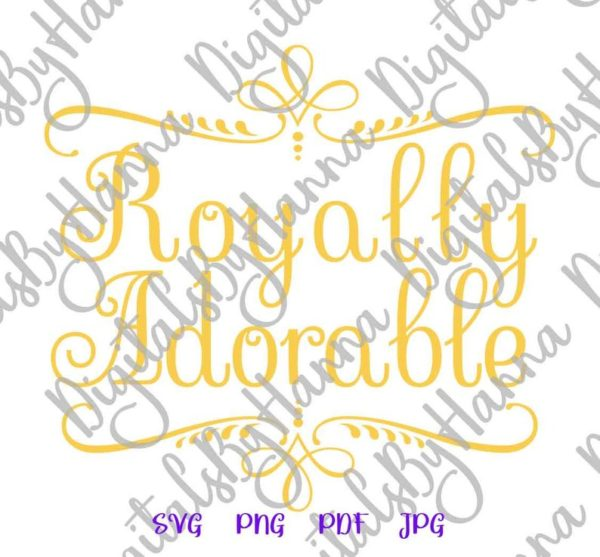 Funny Baby SVG Saying Royally Adorable SVG Onesie Bodysuit Outfit Clothes tShirt Print