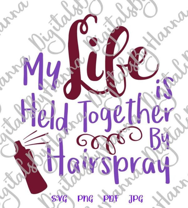 Girl Quote SVG My Life Held Together Hairspray Funny Quote tShirt Tee Word Print