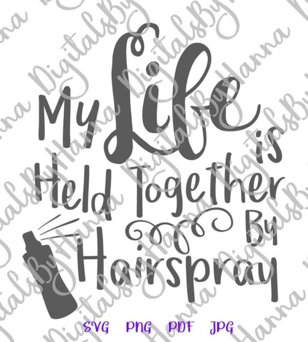 Girl Quote SVG Saying My Life Held Together Hairspray Funny tShirt Clipart