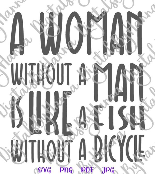 Girl Quotes SVG Woman Without Man Like Fish Bicycle Feminism Print Sublimation