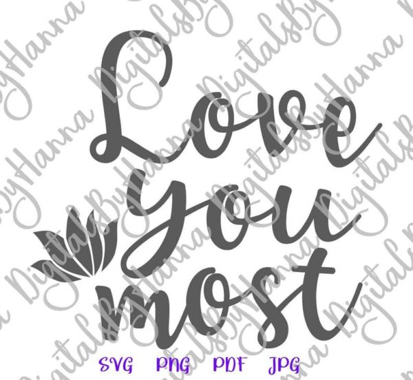 I Love You Most SVG More Just Married Romantic Quote Word Print Sublimation Cut