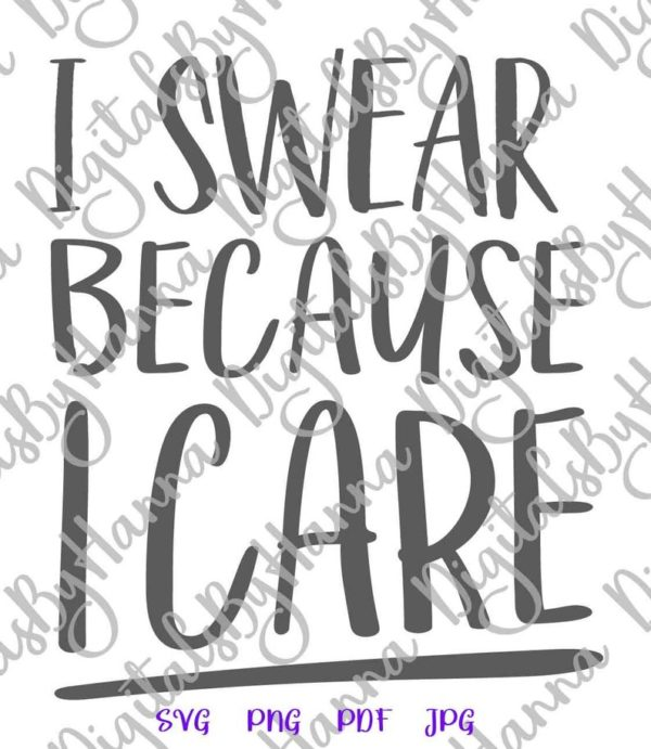 I Swear Because I Care Sarcastic SVG Maybe Swearing Will Help Funny Office Print