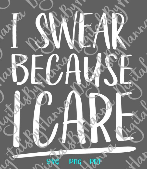 I Swear because I Care SVG Funny Quote Sign Tee tShirt Mug Office Laser Cut