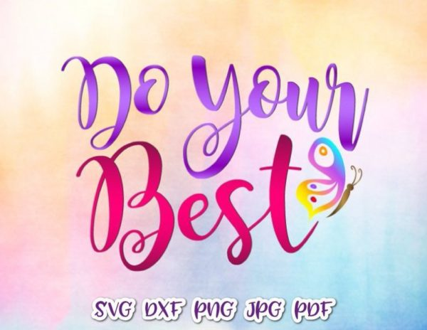 Inspirational SVG Do Your Best Nursery Encouraging Tee Mug Cup Wall Cut Print