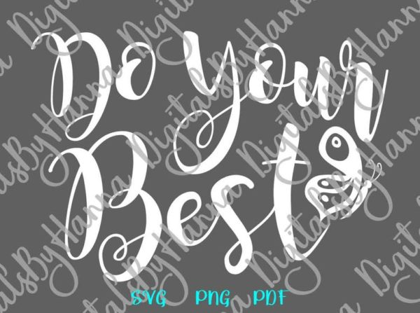 Inspirational SVG Do Your Best Nursery Motivational Tee Mug Cup Wall Cut Print