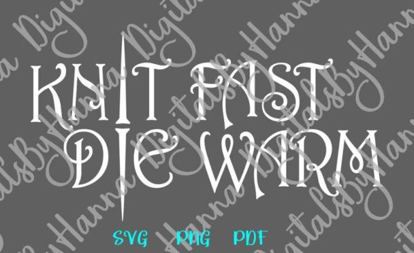 Knit Fast Die Warm Svg Funny Quote Room Decor Sign Print Cut Project Bag