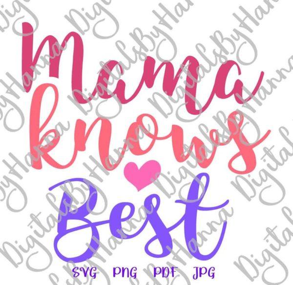 Mama Knows Best SVG Mamas Bestie Mom Quote Onesie Bodysuit Tee Print