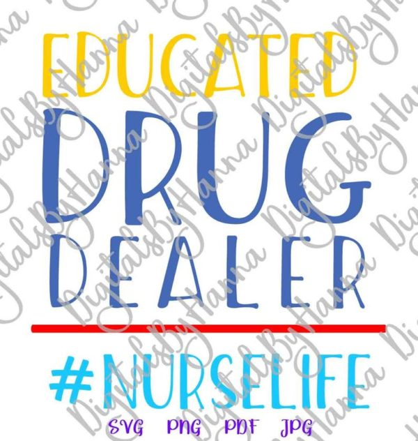Medical Saying Educated Drug Dealer Registered Nurse Life Quote Shirt Tee Mug Print