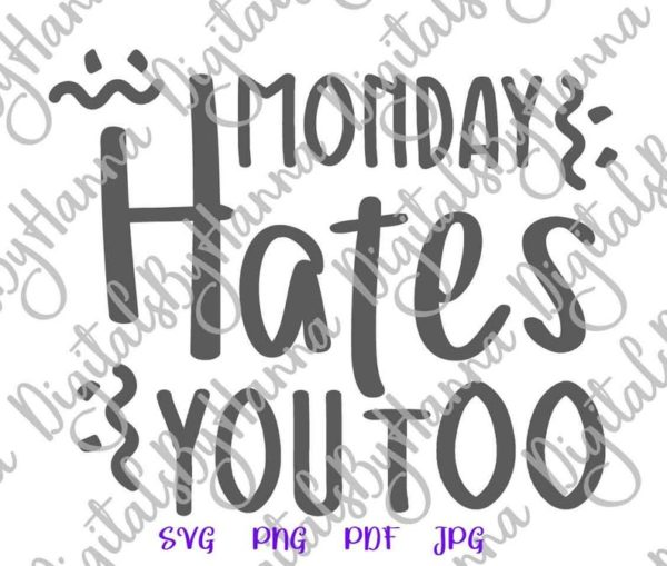 Monday Hates You Too SVG Funny Quote Coworker Tee Mug Coffee Cup Tumbler Sublimation