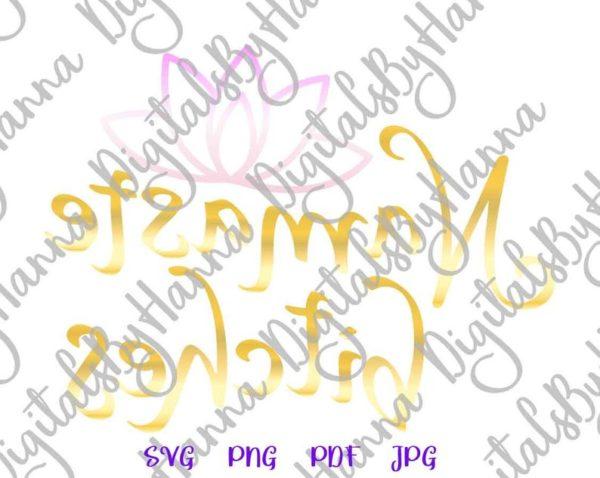 Namaste Bitches SVG Yoga Funny Quote Sign t-Shirt Tee Shirt Tumbler Mug Cup Print