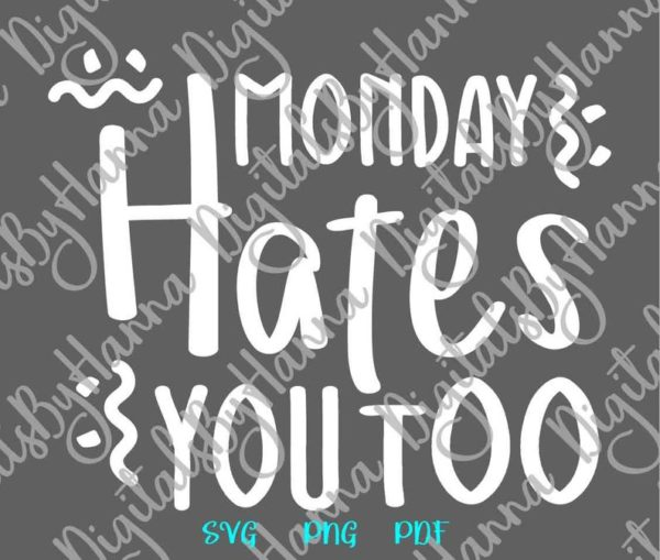Office SVG Monday Hates You Too Funny Quote Coworker Tee Mug Coffee Cup Tumbler