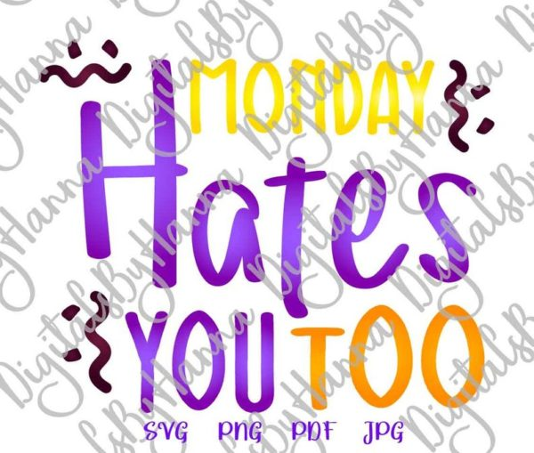 Office SVG Monday Hates You Too Quote Sign Coworker Tee Coffee Cut Print