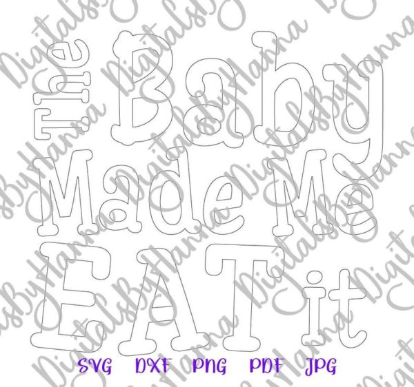 Pregnant SVG Files for Cricut Saying The Baby Made Me Eat it SVG Funny Print Sublimation