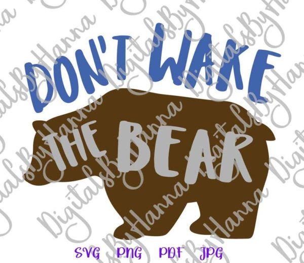 Sarcastic SVG Don't Wake The Bear Funny Quote Cut Print Sublimation Graphics