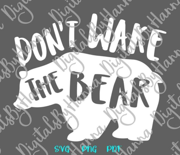 Sarcastic SVG Don't Wake The Bear Funny Quote Sign t-Shirt Tee Print Graphics