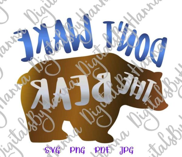 Sarcastic SVG Files Don't Wake The Bear Funny Quote Word Cut Print Graphics