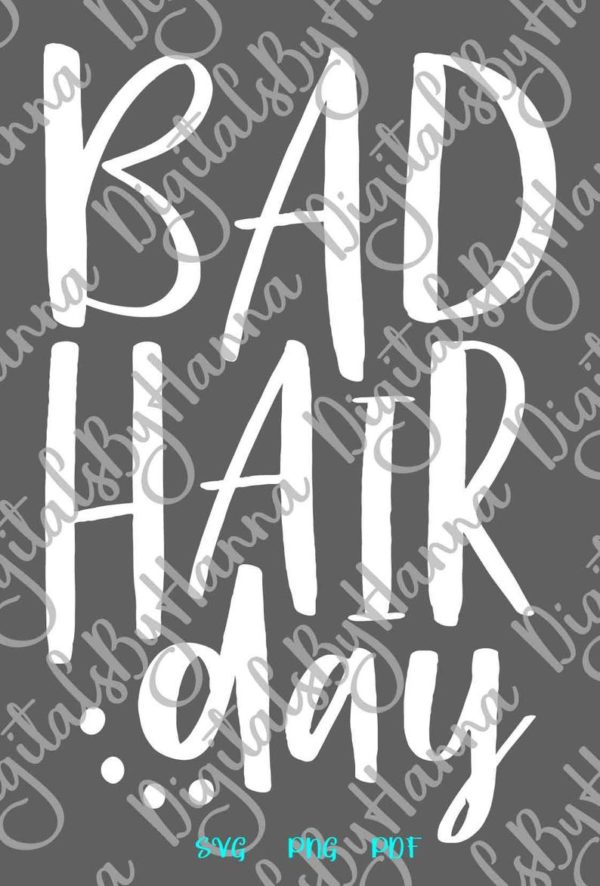 Sarcastic SVG Files for Cricut Bad Hair Day Funny Quote Sign tShirt Silhouette Dxf Laser Cut