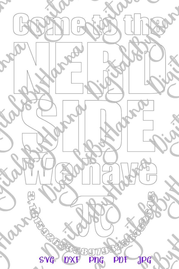 Sarcastic SVG Files for Cricut Come to The Nerd Side We Have Pi Funny Print Sublimation Cut