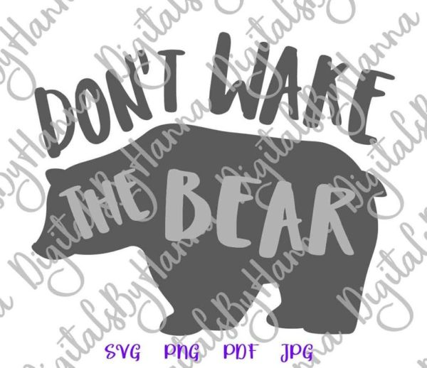Sarcastic SVG Files for Cricut Don't Wake The Bear Funny t-Shirt Word Cut Print