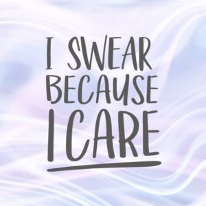 Sarcastic SVG I Swear because I Care Funny Quote t-Shirt Tee Mug Office Clipart