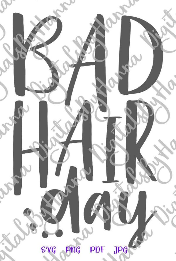 Sarcastic SVG Saying Bad Hair Day Funny Quote Lettering t-Shirt Tee Silhouette Dxf Laser Cut