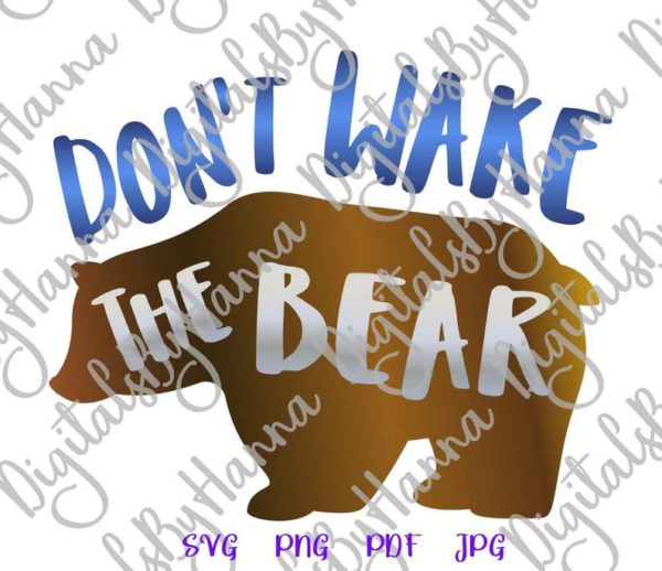 Sarcastic Saying Don't Wake The Bear SVG Funny tShirt Word Cut Print Clipart