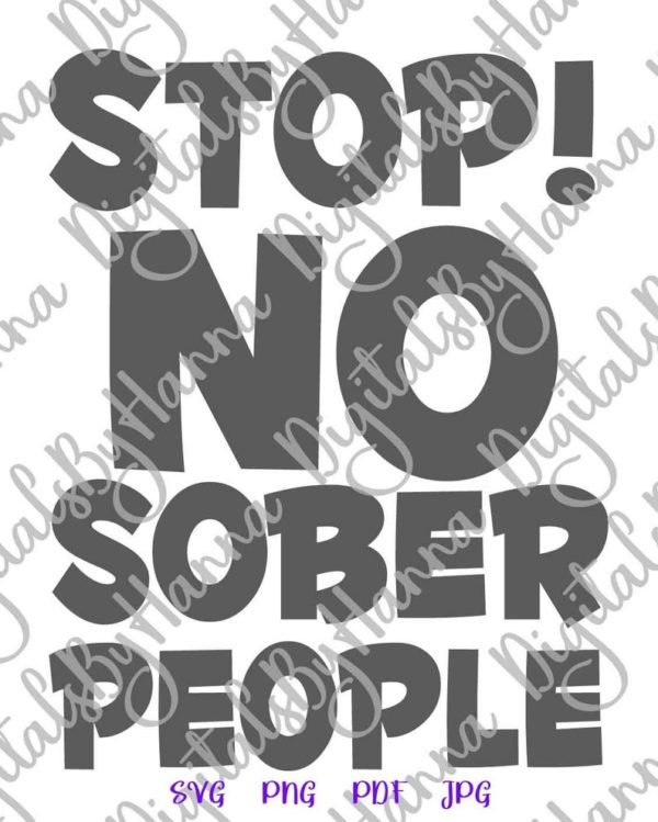 Stop No Sober People SVG Funny Quote Sign Word Birthday Bridal Shower Laser Cut