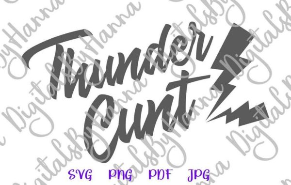 Swearing SVG File for Cricut Thunder Cunt Funny Quote Sarcastic Tee Shirt Gift Word Cut Vector