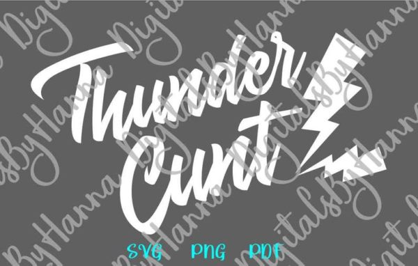 Swearing SVG Saying Thunder Cunt Funny Quote Sarcastic Shirt Gift Laser Cut Vector