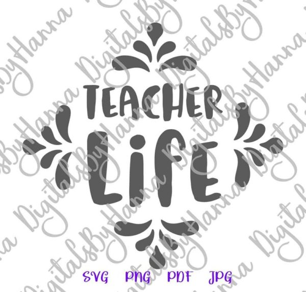 Teacher Life SVG Appreciation Quote Sign T-Shirt Tee Mug Cup Tumbler Word Cut Print