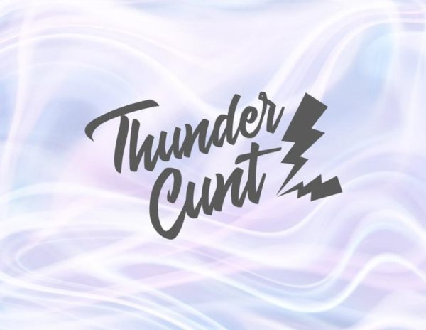 Thunder Cunt SVG Funny Quote Sarcastic tShirt Tee Gift Word Dxf Laser Cut Vector