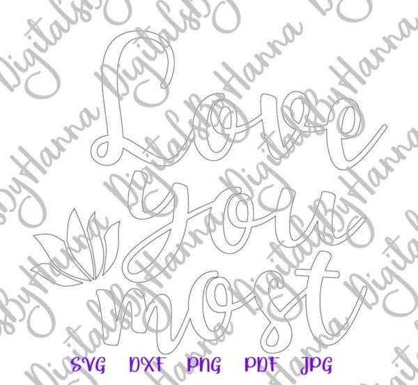 Valentine Day SVG File for Cricut I Love You Most SVG More Just Married Romantic Quote Print Sublimation