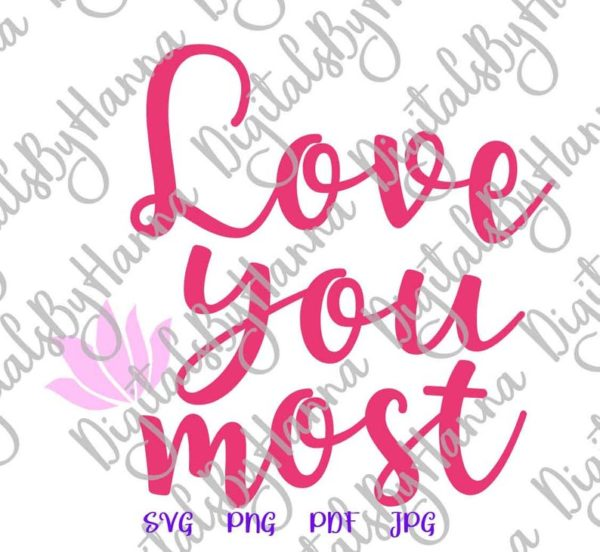 Valentine Day SVG File for Cricut Saying I Love You Most Romantic Quote Print Sublimation Cut