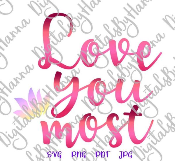 Valentine Day SVG Saying I Love You Most SVG More Just Married Romantic Quote Print Cut