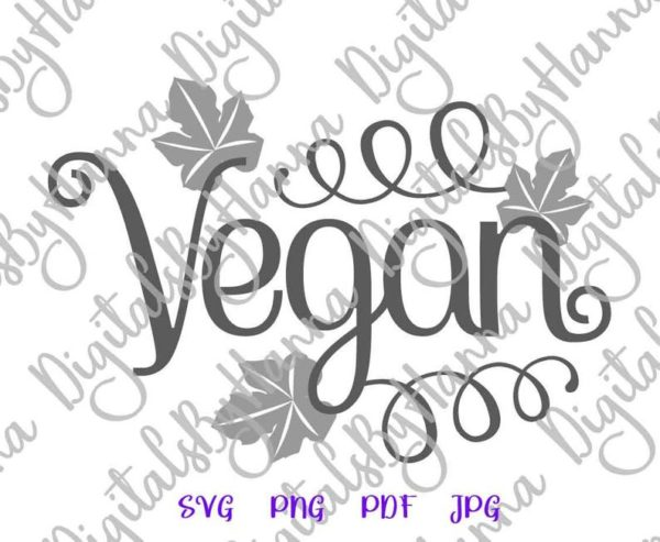 Vegan SVG Files for Cricut Wall Art Decal Clipart Sign Tee t-shirt Print Cup Tumbler Tote Bag