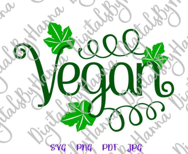 Vegan SVG Saying Wall Art Decal Clipart Sign Tee tshirt Print Graphics MugTumbler Tote Bag